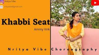 Khabbi Seat | Ammy Virk Ft Sweetaj Brar | Happy Raikoti | Mix Singh | Dance cover by Sandhya Arya