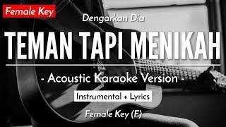 (KARAOKE) TEMAN TAPI MENIKAH (FEMALE KEY) - DENGARKAN DIA (ACOUSTIC GUITAR)