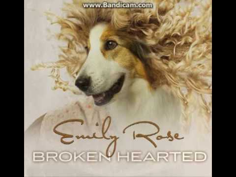 Broken Hearted   Emily Rose   Pup Star