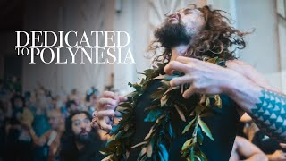 Dedicated to Polynesia | Jason Momoa Hawaii