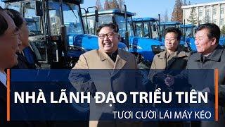 Nhà lãnh đạo Triều Tiên tươi cười lái máy kéo | VTC1