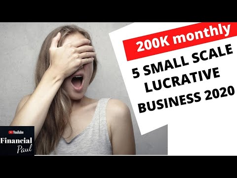 5 SMALL SCALE LUCRATIVE BUSINESS IDEAS TO START IN NIGERIA IN 2020 / GET BONUS AT THIS END OF VIDEO