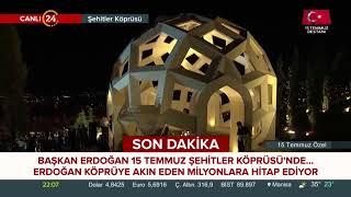 Cumhurbaşkanı Erdoğan 15 Temmuz Şehitler Köprüsü'nde milyonlara seslendi