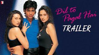 Dil To Pagal Hai - Trailer | Shah Rukh Khan | Madhuri Dixit | Karisma Kapoor | Akshay Kumar