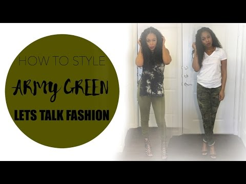 How To Style: Army Green | Lets Talk Fashion