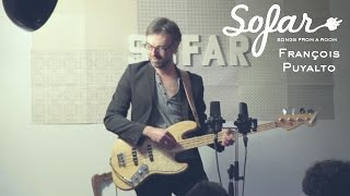 François Puyalto - Tu l'as tu l'as plus | Sofar Paris