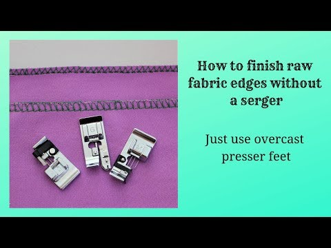 How To Use Overcast Presser Feet To Make Overcasting Stitches