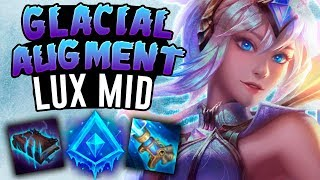 THIS IS THE BEST LUX BUILD! - Glacial Augment Lux Mid - League of Legends