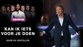 11. Kan ik iets voor je doen - Remco Veldhuis (The Passion 2017 - Leeuwarden)