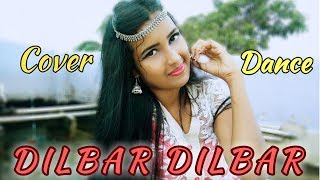 DILBAR [Satyameva Jayate] 2018 Remake Song || Cover Dance || Neha KaKkar
