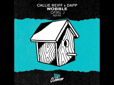 Callie Reiff X Dapp - Wobble (Darku J Remix)