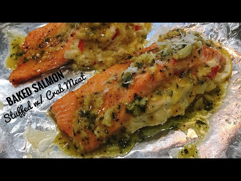 How To Bake Salmon Stuffed With Crab Meat Topped Garlic Butter Sauce