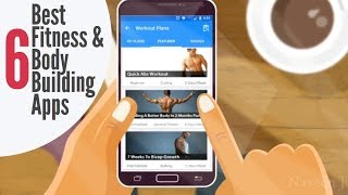 6 Best Fitness & Body Building Apps for Android of 2018