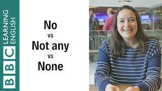 No vs not any vs none: English In A Minute