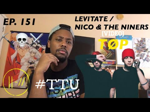 EPISODE 151: twenty one pilots - Levitate / Nico & The Niners MUSIC VIDEO REACTION