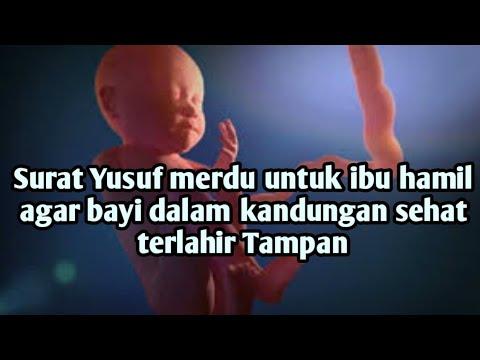Surat Yusuf Merdu Untuk Ibu Hamil Agar Bayi Dalam Kandungan Sehat Terlahir Tampan