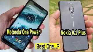 Motorola One Power vs Nokia 6.1 Plus | Which one to Buy ??