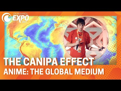 The Canipa Effect - Anime: The Global Medium | CRX2017