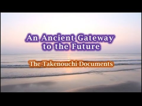 An Ancient Gateway to the Future - The Takenouchi Documents