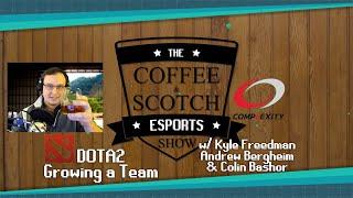 The Coffee & Scotch Esports Show - DOTA2 Growing a Team [EXCERPT]