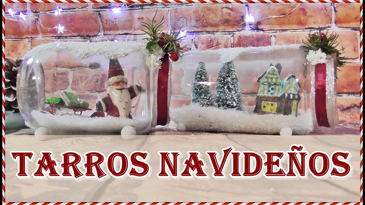 Tarros Decorados Para Navidad 8 Christmas Ideas With Jars And Bottles Jars Decorated For Christmas