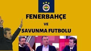 Serdar Ali Çelikler - Fenerbahçe ve Savunma Futbolu