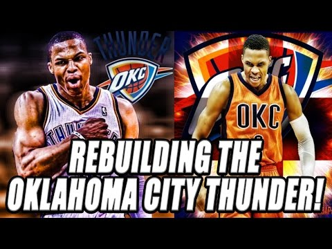 Rebuilding the Oklahoma City Thunder - NBA 2K17 My League