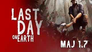 LAST DAY ON EARTH - Mise à Jour 1.7 !