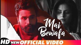 Mai Bewafa (Full Video) | Ishan Kouran | Rox A | Latest Punjabi Song 2018 | Speed Records