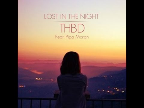 Lost in the Night - THBD ft. Pipa Moran (+ FREE DOWNLOAD)