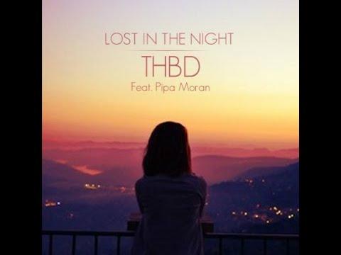 Lost In The Night - THBD Ft. Pipa Moran (+ FREE DOWNLOAD & LYRICS)