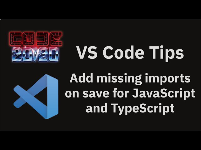 Add missing imports on save for JavaScript and TypeScript