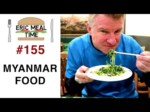 Myanmar/Burmese Food - Eric Meal Time #155