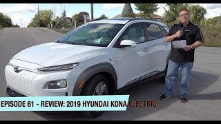 Episode 61 -  2019 Hyundai Kona Electric Review!