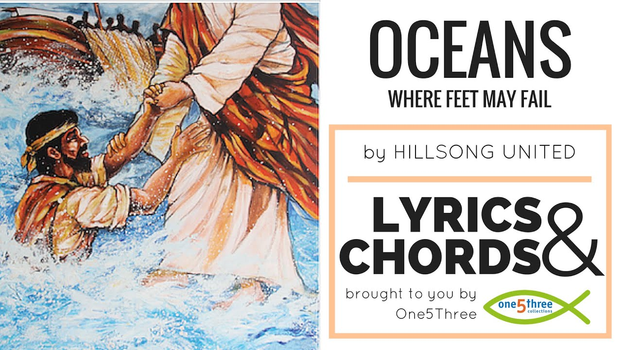 Hillsong united oceans where feet may fail lyrics chords hillsong united oceans where feet may fail lyrics chords hexwebz Image collections