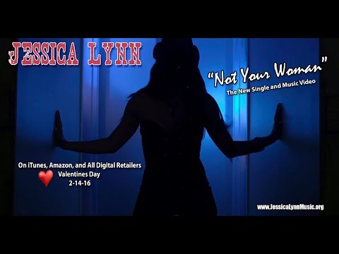 Jessica Lynn - Not Your Woman - Official Music Video
