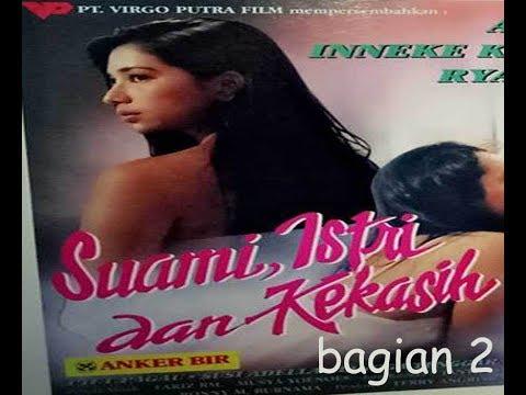 Suami Istri Dan Kekasih (1994) Ryan Hidayat, Ayu Azhari,Inneke Koesherawati  BAGIAN 2