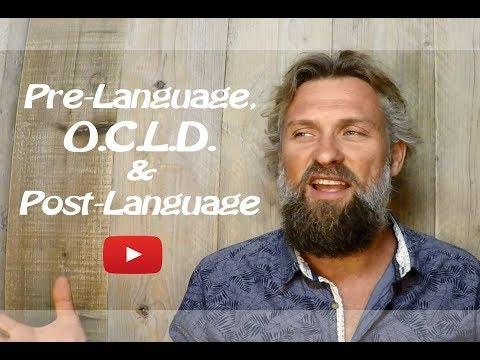 Pre-Language, O.C.L.D. & Post-Language