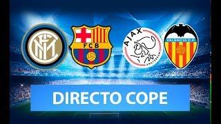 (SOLO AUDIO) Directo del Inter 1-2 Barcelona y Ajax 0-1 Valencia en Tiempo de Juego COPE