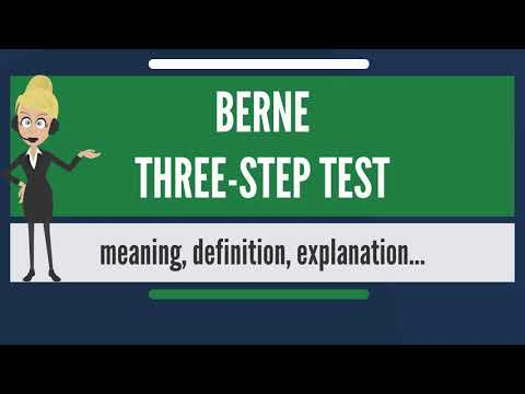 What is BERNE THREE-STEP TEST? What does BERNE THREE-STEP TEST mean? BERNE THREE-STEP TEST meaning