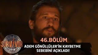 Adem Gönüllüler'in kaybetme sebebini açıkladı! | 46. Bölüm | Survivor 2018