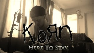 KORN - Here To Stay [Guitar Cover]