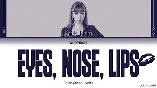 Скачать Park Bom EYES NOSE LIPS Queendom 박봄 눈 코 입 퀸덤 Color Coded Lyrics Han Rom Eng