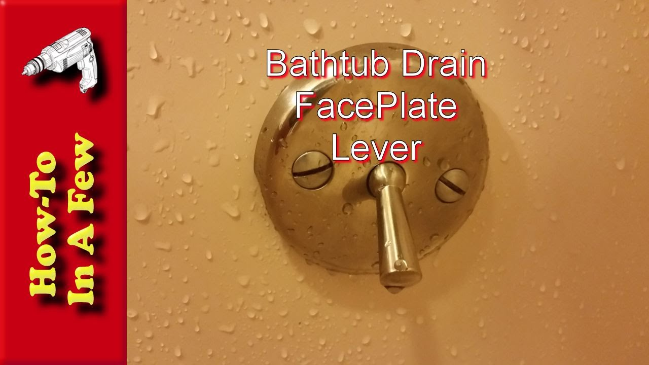 How To: Replace Your Bathtub Drain Lever Faceplate - YouTube