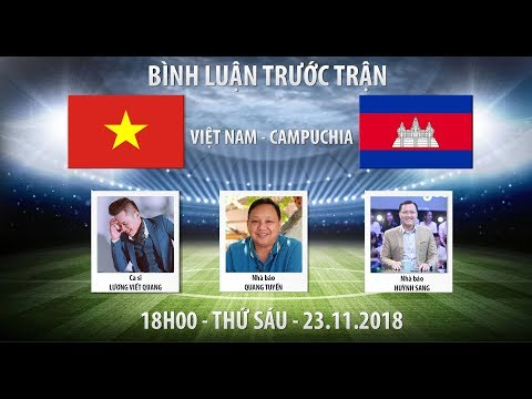 AFF Cup 2018 | Việt Nam vs Campuchia | Bình luận trước trận