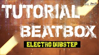 Tutorial beatbox español - Efecto electronico seco de dubstep.