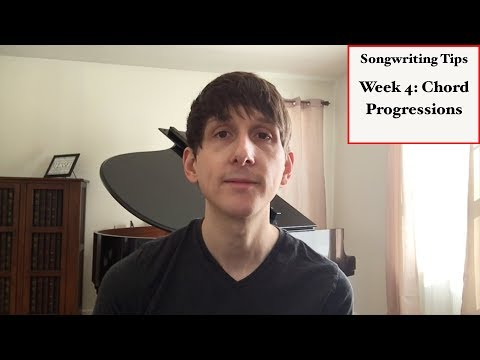 Songwriting Tips Week 4: Chord Progressions