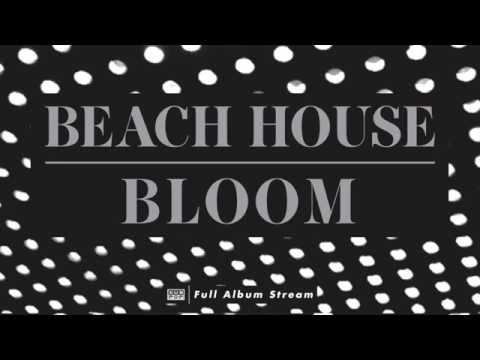 Beach House   Bloom FULL ALBUM STREAM