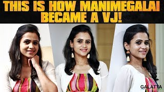 This is how Manimegalai became a VJ!