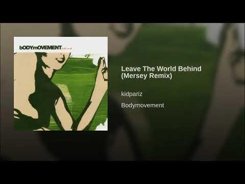 Kid Paris - Leave The World Behind (Mersey Mix)